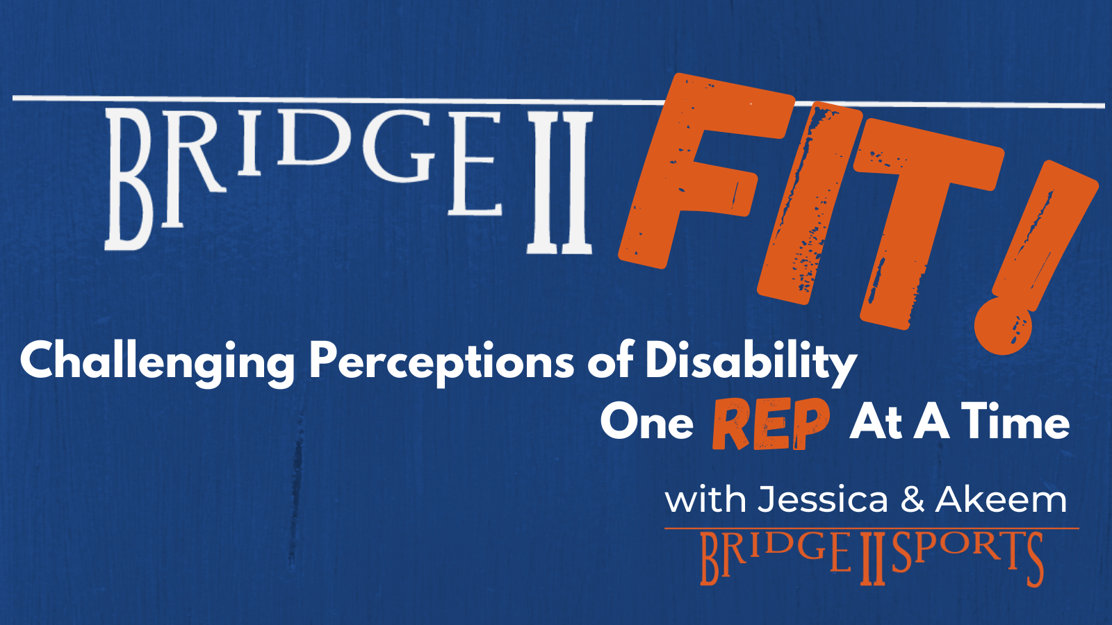 Bridge II Fit Challenging Perceptions of Disability One Rep at a Time with Jessica and Akeem