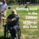 picture of man golfing from a wheelchair. Text reads Getting back in the swing of things this June