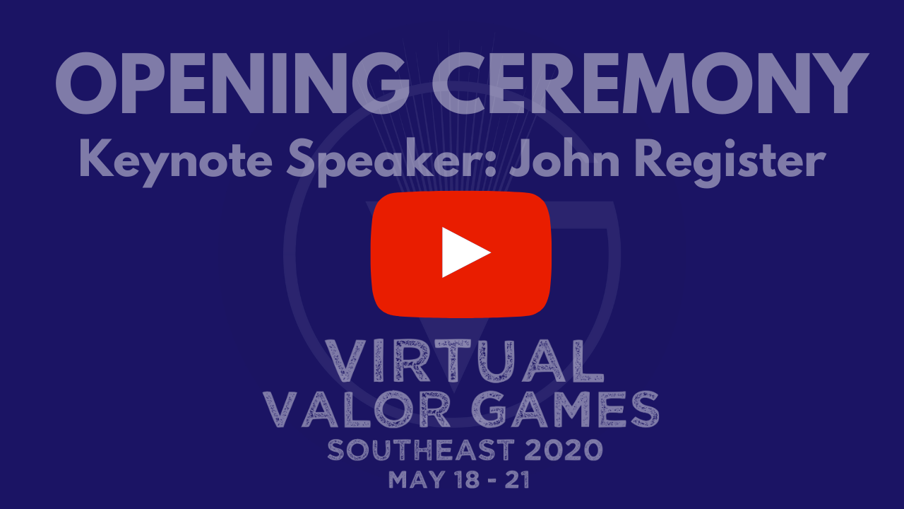 Click here to link to YouTube video of Virtual Valor Games Southeast Opening Ceremony featuring Keynote Speaker John Register