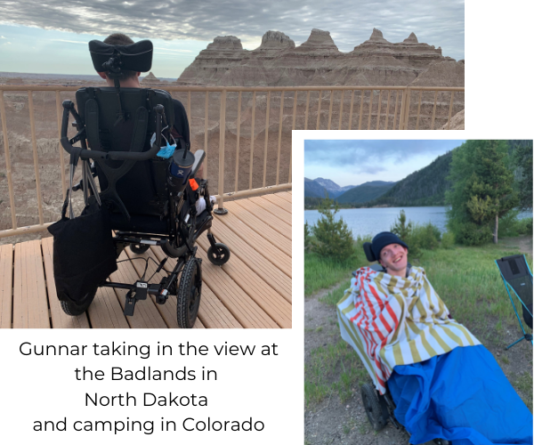 Two photos. First: picture is taken from behind a young man sitting in a wheelchair looking out over a vista of rock formations at the Badlands in North Dakota. Second: the same young man sits in wheelchair covered in blankets and smiling at the camera. He is wearing a stocking cap. Behind him is vista fo mountains and a lake with pine trees.